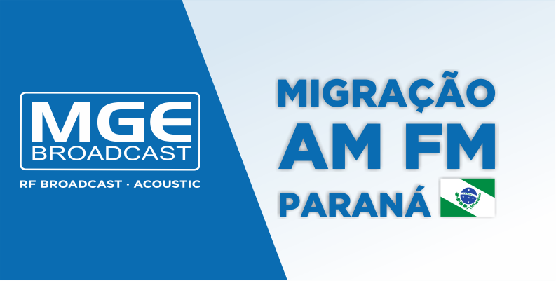 MGE BROADCAST: MCTIC realiza cerimônia de migração das Rádios AM para FM do Paraná